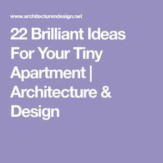 22 Brilliant Ideas For Your Tiny Apartment   Architecture & Design