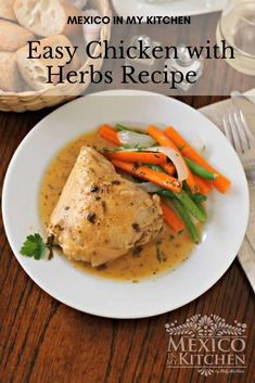 Chicken with fine herbs is a simple but elegant meal. It's full of flavor, but still very easy to put together. Prep Time is only 15 minutes. #easychicken #chickenherbs Healthy Mexican Recipes, Mexican Chicken Recipes, Mexican Dishes, Herb Recipes, Great Recipes, Easy Recipes, Real Mexican Food, Mexican Style, Kitchen Recipes
