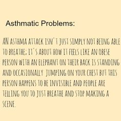 Every asthmatic could tell you they know this feeling.