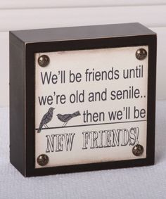 Look what I found on #zulily! 'We'll Be Friends' Box Sign by Adams & Co. #zulilyfinds