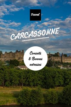 Carcassonne - Travel Tips & Photographie. Adresses.
