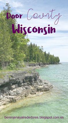 Berenjena y alrededores: De viaje por Wisconsin (I): Door County Door County, Wisconsin, Iowa, Doors, Madrid, Nature, Travel, Viajes, Naturaleza