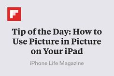 Tip of the Day: How to Use Picture in Picture on Your iPad http://flip.it/yAPNz