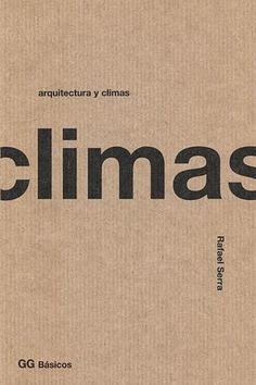 Arquitectura y climas / Rafael Serra. Gustavo Gili, Barcelona [etc.] : 2009. [1a ed., 6a tirada] 94 p. : il. Colección: GG Básicos ISBN 9788425217678 Arquitectura y clima. Sbc Aprendizaje A-72:551.58 ARQ http://millennium.ehu.es/record=b1576911~S1*spi