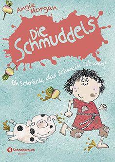 Die Schmuddels, Band 01: Oh Schreck, das Schwein ist weg! von Angie Morgan http://www.amazon.de/dp/3505137456/ref=cm_sw_r_pi_dp_J96Yvb1AW8KSK