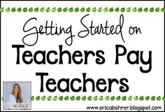 I originally wrote a blog post about getting started on TpT a few years back.  I decided to update that original post.  I was often emailed and asked how to get started on TpT (TeachersPayTeachers).