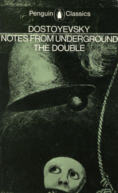 Notes from the Underground; The Double | Fyodor Dostoevsky