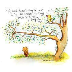 Buddha Doodles - A bird doesn't sing because it has an answer; it sings because it has a song.