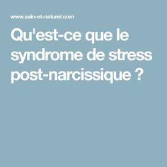 Qu'est-ce que le syndrome de stress post-narcissique ?
