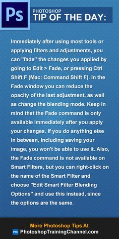 Immediately after using most tools or filters, you can 'fade' the changes you…