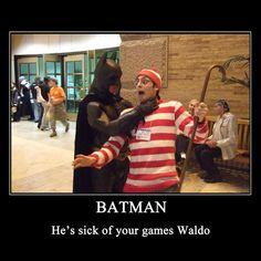 Batman is sick of Waldo