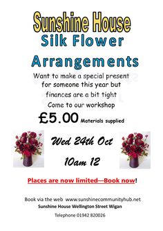 Silk Flowers for Christmas.  Come along to this great workshop everything supplied Great Price £5.00 24th October 10am 12