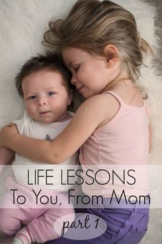 Life Lessons To You, From Mom :: Part 1 // A blog series of posts that consist of life lessons for my two girls @ Momista Beginnings