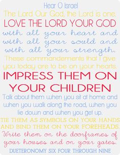 Love the Lord your God  Dueteronomy 6:4-9