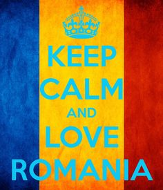 KEEP CALM AND LOVE ROMANIA. Another original poster design created with the Keep Calm-o-matic. Buy this design or create your own original Keep Calm design now. Keep Calm And Love, My Love, Romanian Women, Romanian Language, Keep Calm Posters, Funny Pins, Funny Stuff, Love Culture, World Traveler