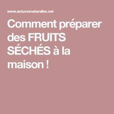 Comment préparer des FRUITS SÉCHÉS à la maison ! Fruit, Sugar Cravings, Preserves, Candy Bars, Snacks, Home, The Fruit