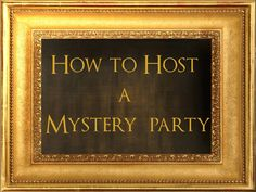 How to host a murder mystery party by Dr. Mystery Dinner Theater, Mystery Dinner Party, Spy Party, Mystery Parties, Party Kit, Party Themes, Party Ideas, Glow Party, Sweet 16 Masquerade