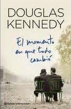 """Cuéntame una historia: """"El momento en que todo cambió"""" Douglas Kennedy"""