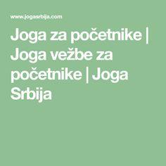 Joga za početnike | Joga vežbe za početnike | Joga Srbija
