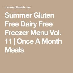 Summer Gluten Free Dairy Free Freezer Menu Vol. 11 | Once A Month Meals