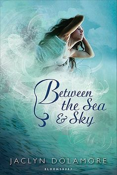 BETWEEN THE SEA AND SKY by Jaclyn Dolamore - YA - Bloomsbury - A mermaid falls in love with a winged man - a love so great it cannot be bound by sea, land or air.