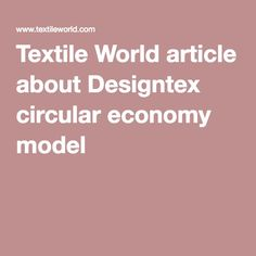 Textile World article about Designtex circular economy model