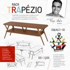 Inspirado em formas geométricas, o Rack para TV Trapézio, possui uma forma inovadora que se diferencia da forma convencional de um rack para sala, transmitindo uma sensação de equilíbrio e leveza. Produto criado pelo designer Felipe Melo