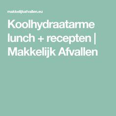 Koolhydraatarme lunch + recepten | Makkelijk Afvallen