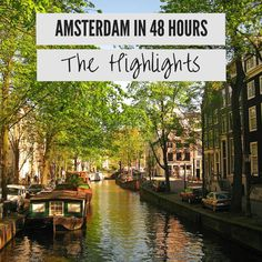 48 Hours in Amsterdam: The Highlights. Join me as I run down Amsterdam highlights and the top 10 things to do during your 48 hour stay!