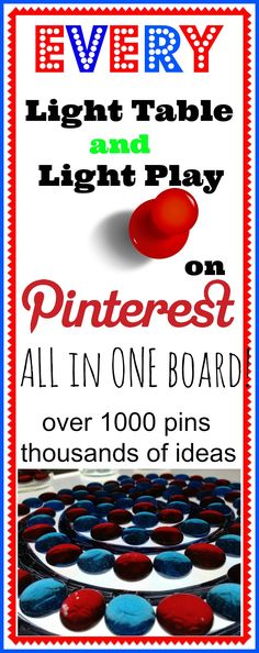 Every Light Table and Light Play on Pinterest! All in ONE board!! Over 1000 pins, thousands of ideas!