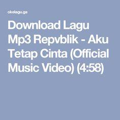 Download Lagu Mp3 Repvblik - Aku Tetap Cinta (Official Music Video) (4:58)