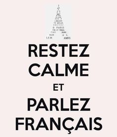 Restez Calme et Parlez Français == Keep Calm and Speak French :: Ooh, La, La French Words, French Quotes, French Teacher, Teaching French, How To Speak French, Learn French, Keep Calm, Stay Calm, French Classroom