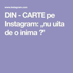 """DIN - CARTE pe Instagram: """"nu uita de o inima 🥰"""" Instagram"""