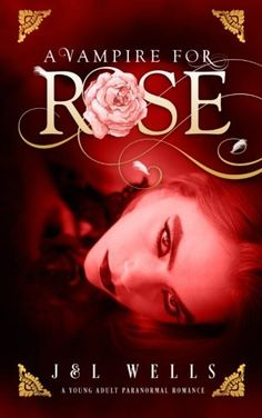 A Vampire For Rose (The Shaded Rose Series (young adult))...