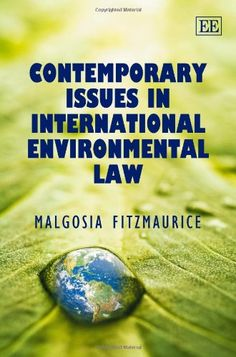 Contemporary issues in international environmental law / Malgosia Fitzmaurice. - 2009
