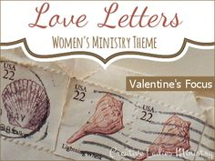 Love Letters Valentines Theme Idea for Womens Ministry:  Creative Ladies Ministry