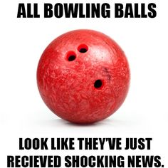 What do you see in your bowling ball?