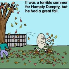 I wounded how his winter went. #punny #hunptyDumpty