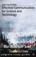 Effective communication for science and technology / Joan van Emden http://encore.fama.us.es/iii/encore/record/C__Rb2562388?lang=spi