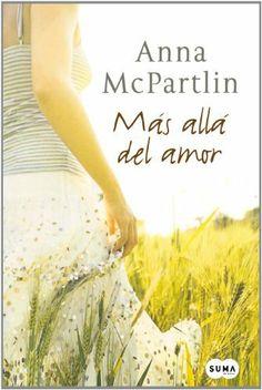 Más allá del amor de Anna Mcpartlin, http://www.amazon.es/dp/8483651238/ref=cm_sw_r_pi_dp_2fkOtb1NW2MXZ