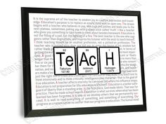 This cool print uses the periodic table of elements symbols for tellurium, actinium and hydrogen to help motivate your favorite instructor. If that's not enough, we've sprinkled some interesting quote