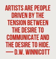 """i don't know how much of an """"artist"""" i am. but the words that rattle around in my mind live with this tension! The Words, Cool Words, Great Quotes, Quotes To Live By, Inspirational Quotes, Change Quotes, Words Quotes, Me Quotes, Strong Quotes"""