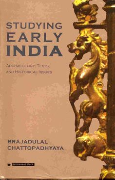 Studying Early India: Archaeology, Texts, and Historical Issues