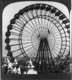 1904 St. Louis Worlds Fair, Farris Wheel.  The largest Farris Wheel ever built. It was buried after the fair.