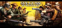 Six Guns Game For Android Free Download - softsfreee