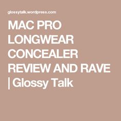 MAC PRO LONGWEAR CONCEALER REVIEW AND RAVE | Glossy Talk