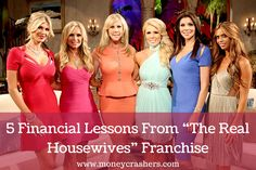 "Consider ""The Real Housewives"" franchise a lesson in ""what not to do"" when it comes to money. It seems ironic, doesn't it? These families, known for their wealth and opulence might not even be all that wealthy and opulent. Getting the inside scoop can help you figure out how to avoid the financial woes that plague many of the cast members from the popular reality TV franchise."
