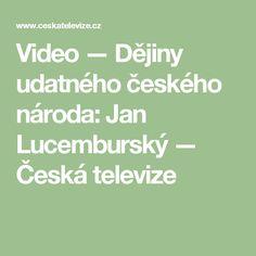Video — Dějiny udatného českého národa: Jan Lucemburský — Česká televize