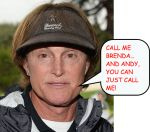 BRUCE JENNER … WANTS MISS ANDY TO CALL HIM!