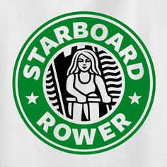 Starboard Rowbucks - Unisex Tshirt I don't sweep, but it is too cute not to pin :D